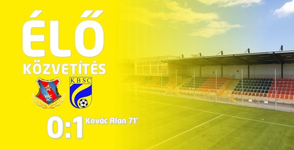 https://kbsc.hu/ÉLŐ KÖZVETÍTÉS: VÁC FC - KAZINCBARCIKA