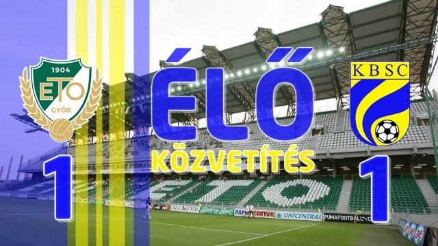 https://kbsc.hu/ÉLŐ KÖZVETÍTÉS: WKW ETO FC GYŐR - KAZINCBARCIKA